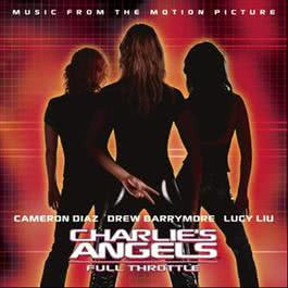 Charlie's Angels: Full Throttle (Music From The Motion Picture) 2003 霹雳娇娃; Various Artists