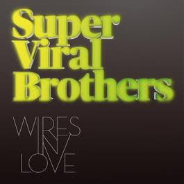 Wires In Love 2012 Super Viral Brothers