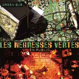 green bus (live) 2003 Les Negresses Vertes