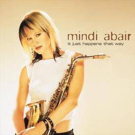 It Just Happens That Way 2003 Mindi Abair