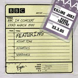 BBC In Concert [23rd March 1985] 2010 Killing Joke