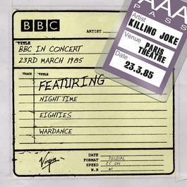 BBC In Concert [23rd March 1985] 2010 Killing Joke