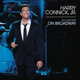 In Concert On Broadway 2011 Harry Connick Jr.