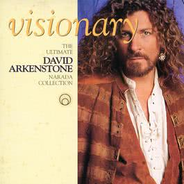 Visionary (The Ultimate Narada Collection - David Arkenstone) 2002 David Arkenstone