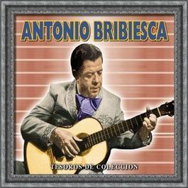 Tesoros de Coleccion - Antonio Bribiesca 2007 Antonio Bribiesca