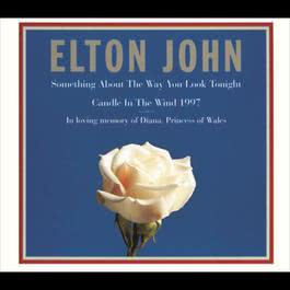 Candle In The Wind 1997 / Something About ... 2007 Elton John