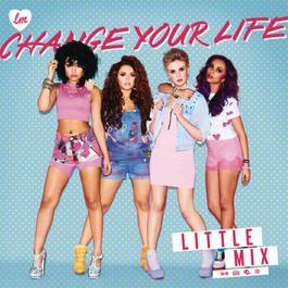 Change Your Life (Bimbo Jones Radio Edit) 2013 Little Mix