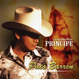 Lo Mejor De Un Principe 2003 Paco Barron