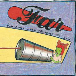 Tin Cans With Strings To You 1996 Far