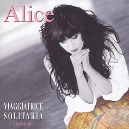 Viaggiatrice Solitaria / Il Meglio Di Alice 2003 Alice(歐美)