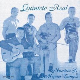 Nuestros 30 Mejores Tangos 2001 Quinteto Real