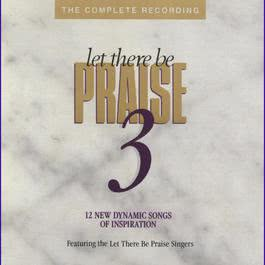 Let There Be Praise 3 1989 Let There Be Praise Singers