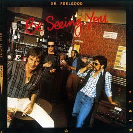 Be Seeing You 2008 Dr. Feelgood