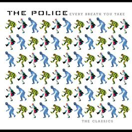 Every Breath You Take : The Classics 1996 The Police