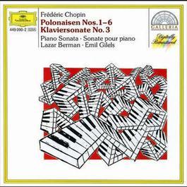 Chopin: Polonaises Nos. 1-6; Piano Sonata No. 3 1995 Lazar Berman; Emil Gilels