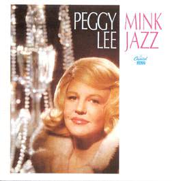 Mink Jazz 1998 Peggy Lee