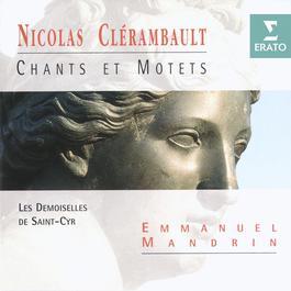 Clér\mbault - Chants et Motets pour la Royale Maison de Saint-Louis 2005 Les Demoiselles De Saint Cyr