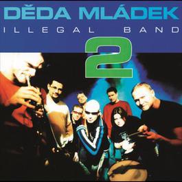 """2"" 2002 Deda Mladek Illegal Band"