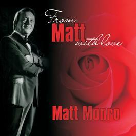From Matt Monro, With Love 2007 Matt Monro