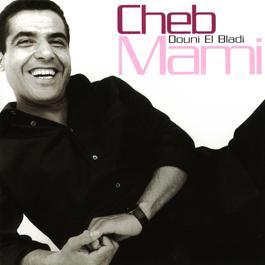 douni el bladi 2003 Cheb Mami
