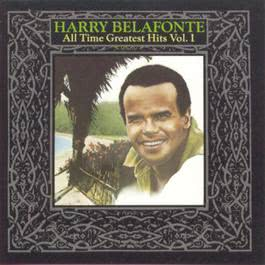 All Time Greatest Hits Vol. 1 1978 Harry Belafonte