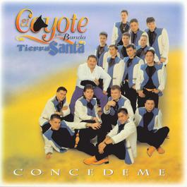 Concedeme 1998 El Coyote Y Su Banda Tierra Santa