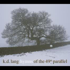 Hymns of the 49th Parallel 2007 k.d.lang