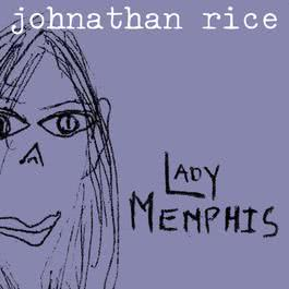 Lady Memphis (Live Version) 2003 Johnathan Rice
