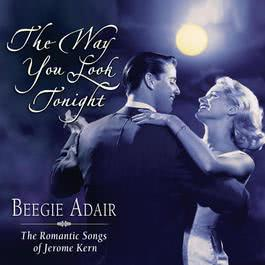 The Way You Look Tonight 2005 Beegie Adair