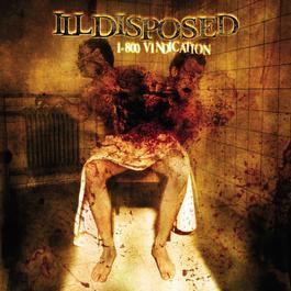 1-800 Vindication 2007 Illdisposed