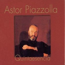 Quintaesencia 2010 Astor Piazzolla