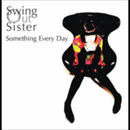 Something Every Day 2008 Swing Out Sister