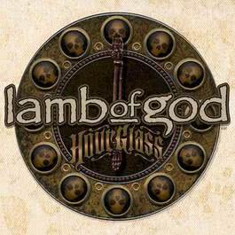 Hourglass The Anthology 2010 Lamb of God