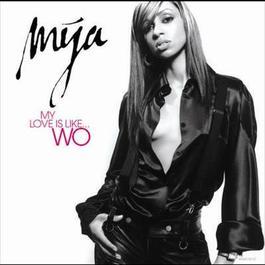 My Love Is Like...Wo 2009 Mya