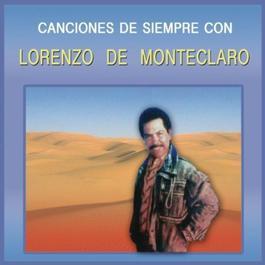 Canciones de Siempre Con Lorenzo De Monteclaro Y La Banda Los Escamillas 2011 Lorenzo de Monteclaro