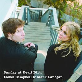 Sunday At Devil Dirt 2008 Isobel Campbell; Mark Lanegan