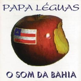 O Som Da Bahia 2010 Papa Leguas