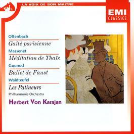 Gaite Parisienne/Meditation De Thais/Ballet De Faust Etc. 1999 Herbert Von Karajan