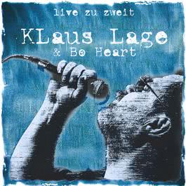 Fang Neu An  * 1999 Klaus Lage And Bo Heart