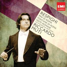 Respighi: Pines of Rome; Fountains of Rome 2011 Riccardo Muti