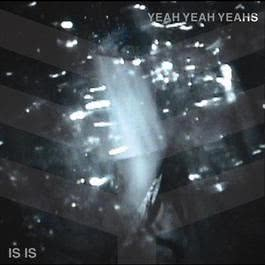 Is Is EP 2007 Yeah Yeah Yeahs