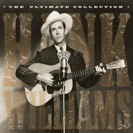 The Ultimate Collection CD2 2002 Hank Williams