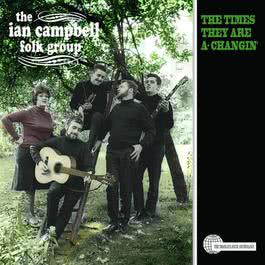 The Times They Are a-Changin' 2017 Ian Campbell Folk Group