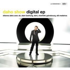 Daho Show EP 2008 Etienne Daho