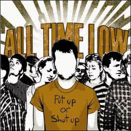 Put Up Or Shut Up 2007 All Time Low