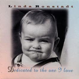 Dedicated To The One I Love 2013 Linda Ronstadt
