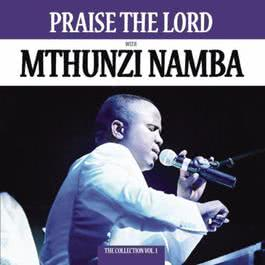 Praise The Lord - Collection Vol.1 2011 Mthunzi Namba