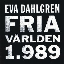 Fria världen 1.989 1989 Eva Dahlgren