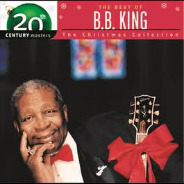 The Best Of B.B. King - 20th Century Masters - The Christmas Collection 2009 B.B.King