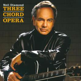 Three Chord Opera 2001 Neil Diamond